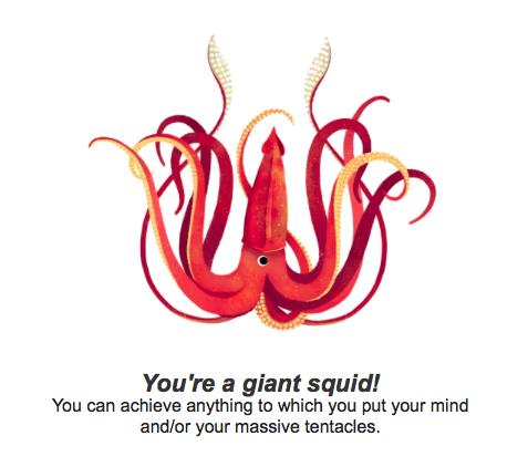 I'm a giant squid